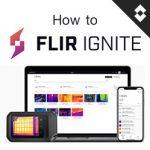 FLIR Ignite คืออะไร และใช้งานยังไง?